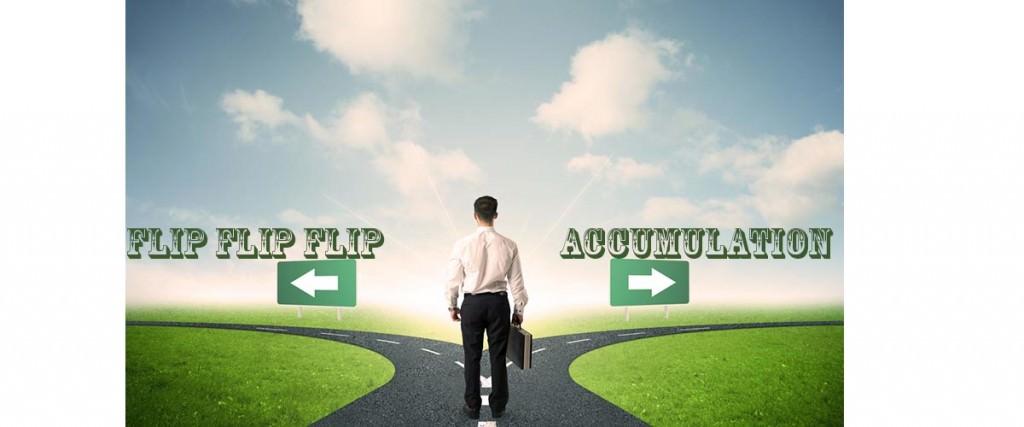 Un investisseur en mode flip ou accumulation?