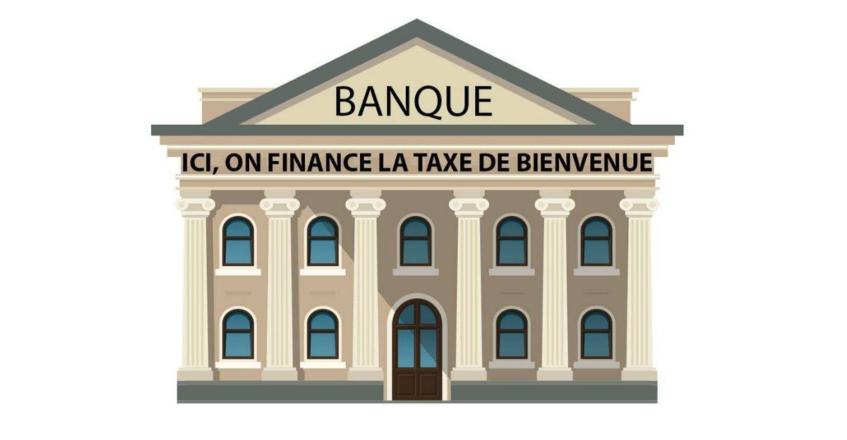Les banques devraient-elles financer la «taxe de bienvenue»?