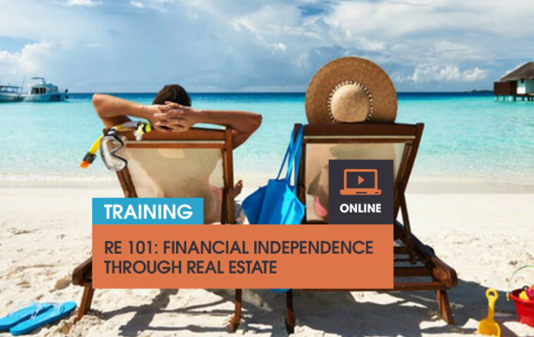 RE 101: Financial independence through real estate